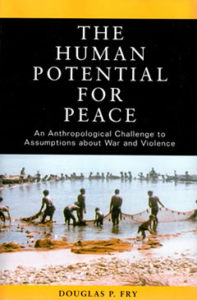 The Human Potential for Peace, by Douglas P. Fry