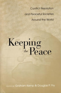 Keeping the Peace, edited by Graham Kemp and Douglas P. Fry